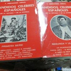 Libros: BANDIDOS CELEBRES ESPAÑOLES EN LA HISTORIA Y EN LA LEYENDA DOS TOMOS - F HERNANDEZ GIRBA. Lote 112998292