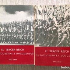 Libros: EL TERCER REICH. SU HISTORIA EN TEXTOS, FOTOGRAFÍAS Y DOCUMENTOS. 1933-1945. 2 TOMOS. Lote 127372383