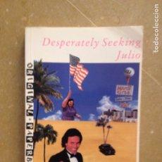 Libros: DESPERATELY SEEKING JULIO (MARUJA TORRES). Lote 132206602