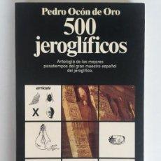 Libros: 500 JEROGLIFICOS - PEDRO OCÓN DE ORO - PLANETA. Lote 132213818
