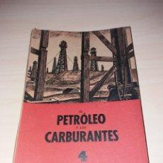 Libros: EL PETRÓLEO Y LOS CARBURANTES - JOSÉ GASSIOT LLORENS - SEIX BARRAL - BARCELONA 1941. Lote 132576998