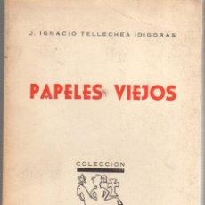 Libros: PAPELES VIEJOS - TELLECHEA IDÍGORAS, J. IGNACIO. Lote 133187187