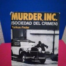 Libros: MURDER INC. (SOCIEDAD DEL CRIMEN) - TURKUS/FEDER - ACERVO, 1951. Lote 133224083