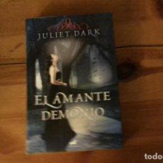 Libros: EL AMANTE DEMONIO, JULIET DARK. Lote 133340766