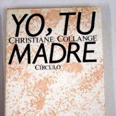 Libros: YO, TU MADRE. Lote 133385077