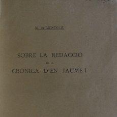 Libros: SOBRE LA REDACCIÓ DE LA CRÒNICA D'EN JAUME I. - MONTOLIU, MANUEL DE. - BARCELONA, 1917.. Lote 123220790