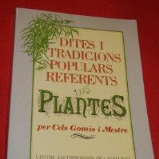 Libros: DITES I TRADICIONS POPULARS REFERENTS A LES PLANTES, DE CELS GOMIS I MESTRE - 1983. Lote 133733710