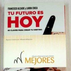 Libros: TU FUTURO ES HOY: 40 CLAVES PARA CREAR TU DESTINO. Lote 133875390