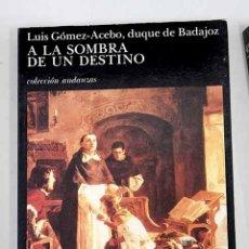 Libros: A LA SOMBRA DE UN DESTINO. Lote 133879945