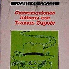 Libros: CONVERSACIONES ÍNTIMAS CON TRUMAN CAPOTE - LAWRENCE GROBEL. Lote 104757408