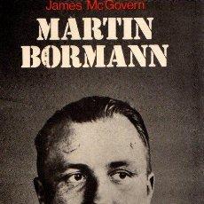 Libros: MARTIN BORMANN - MAC GOVERN, JAMES. Lote 133885379