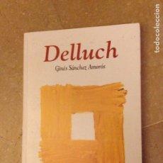 Libros: DELLUCH (GINÉS SÁNCHEZ AMORÓS). Lote 133978223