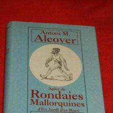 Libros: APLEC DE RONDAIES MALLORQUINES, DE ANTONI M.ALCOVER - ED.JOSEP A.GRIMALT, ED MOLL 1996. Lote 134026066