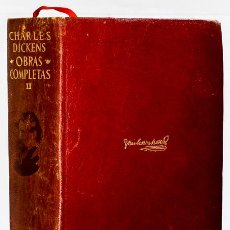 Libros: DICKENS, CHARLES: OBRAS COMPLETAS, II (AGUILAR) (CB). Lote 134050790