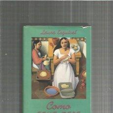 Libros: COMO AGUA PARA CHOCOLATE . Lote 134179386