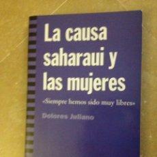 Libros: LA CAUSA SAHARAUI Y LAS MUJERES (DOLORES JULIANO). Lote 134383467