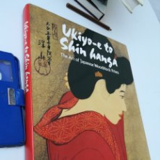 Libros: UKIYO-E TO SHIN HANSA. 256 PÁGINAS EN FORMATO GRANDE. Lote 134402811