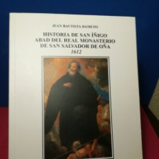 Libros: HISTORIA DE SAN IÑIGO ABAD DEL REAL MONASTERIO DE SAN SALVADOR DE OÑA 1612. Lote 134443134
