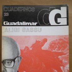 Libros: ALIGI SASSU.//ALIGI SASSU. CUADERNOS GUADALIMAR Nº 18.. Lote 134513183