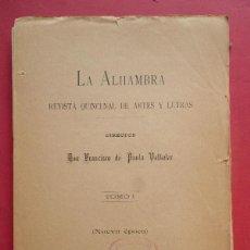 Libros: LA ALHAMBRA. REVISTA QUINCENAL DE ARTES Y LETRAS. DIRECTOR FRANCISCO DE PAULA VALLADAR. NUEVA ÉPOCA.. Lote 134519318
