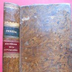 Libros: PEREDA, JOSÉ MARÍA DE.//DON GONZALO GONZÁLEZ DE LA GONZALERA.. Lote 134523318