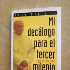 Libros: MI DECÁLOGO PARA EL TERCER MILENIO (JUAN PABLO II) PPC. Lote 134756993