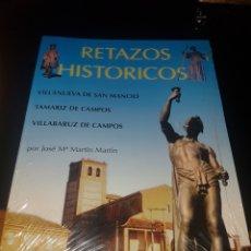 Libros: RETAZOS HISTÓRICOS - VILLANUEVA DE SAN MANCIO , TAMARIZ DE CAMPOS , VILLABARUZ DE CAMPOS. Lote 135039297