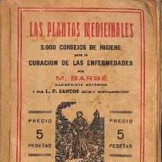 Libros: LAS PLANTAS MEDICINALES - M. BARBÉ / L. F. SANTOS. Lote 135047225