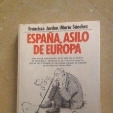 Libros: ESPAÑA, ASILO DE EUROPA (FRANCISCO JURDAO / MARÍA SÁNCHEZ) PLANETA. Lote 135106377