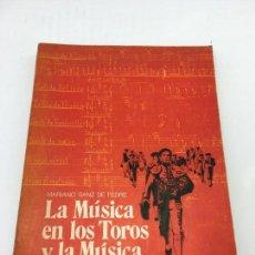 Libros: LA MUSICA EN LOS TOROS Y LA MUSICA DE LOS TOROS, POR MARIANO SANZ DE PEDRE, MADRID . 1981. Lote 135190914