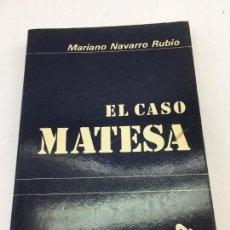 Libros: EL CASO MATESA POR MARIANO NAVARRO RUBIO , EDITORIAL DOSSAT S.A. - 1978. Lote 174067229