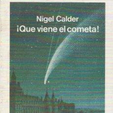 Libros: ¡QUE VIENE EL COMETA! (COMETA HALLEY), NIGEL CALDER. Lote 135377094
