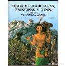 Libros: CIUDADES FABULOSAS, PRÍNCIPES Y YINN DE LA MITOLOGÍA ÁRABE. Lote 107922699