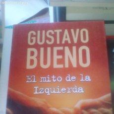 Libros: EL MITO DE LA IZQUIERDA. LAS IZQUIERDAS Y LA DERECHA - BUENO, GUSTAVO. Lote 221626502