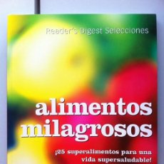 Libros: ALIMENTOS MILAGROSOS. 25 SUPERALIMENTOS PARA UNA VIDA SUPERSALUDABLE - ANNA SELBY. Lote 115816854