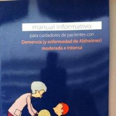 MANUAL INFORMATIVO PARA CUIDADORES DE PACIENTES CON DEMENCIA (Y ENFERMEDAD DE ALZHEIMER) MODERADA E