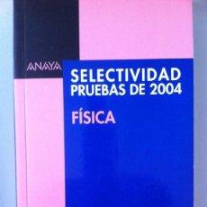 Libros: SELECTIVIDAD. PRUEBAS DE 2004. FÍSICA. INCLUYE PRUEBAS DE AÑOS ANTERIORES EN MADRID - MARÍA LUZ GARC. Lote 194394866