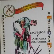 Libros: RECUERDOS Y TRADICIONES LEGIONARIAS. BOLETÍN INFORMATIVO (PRIMERA PARTE) - HERMANDAD NACIONAL DE ANT. Lote 195063017