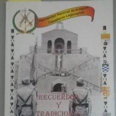 Libros: RECUERDOS Y TRADICIONES LEGIONARIAS. BOLETÍN INFORMATIVO (SEGUNDA PARTE) - HERMANDAD NACIONAL DE ANT. Lote 195063011