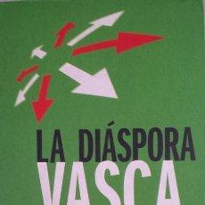 Libros: LA DIÁSPORA VASCA. HISTORIA DE LOS CONDENADOS A IRSE DE EUSKADI POR CULPA DEL TERRORISMO DE ETA. - J. Lote 115872282
