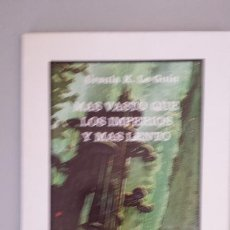 Libros: MAS VASTO QUE LOS IMPERIOS Y MAS LENTO - URSULA K. LE GUIN. Lote 115886108