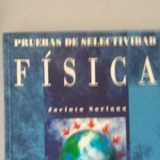 Libros: PRUEBAS DE SELECTIVIDAD. FÍSICA - SORIANO MINNOCCI, JACINTO. Lote 194395008