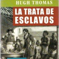 Libros: LA TRATA DE ESCLAVOS: HISTORIA DEL TRÁFICO DE SERES HUMANOS DE 1440 A 1870 - ALBA, VÍCTOR. Lote 136018381