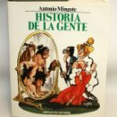 Libros: HISTORIA DE LA GENTE-ANTONIO MINGOTE-1984.. Lote 136164034
