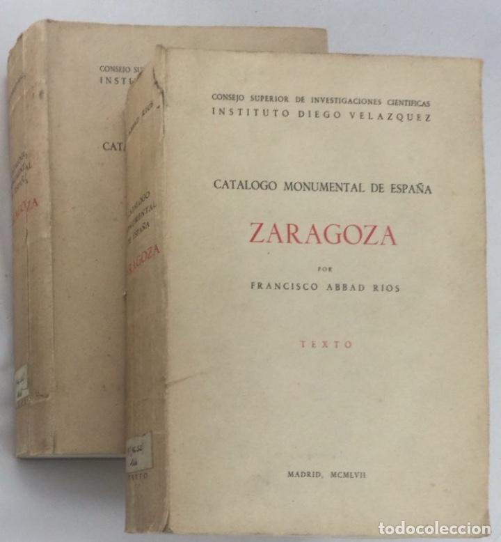 CATÁLOGO MONUMENTAL DE ESPAÑA: ZARAGOZA (Y PROVINCIA) - FRANCISCO ABBAD RIOS (Libros sin clasificar)
