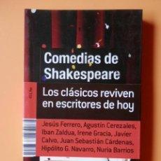 Libros: COMEDIAS DE SHAKESPEARE - JESÚS FERRERO. AGUSTÍN CEREZALES. IBAN ZALDUA. IRENE GRACIA. JAVIER CALVO.. Lote 283505903