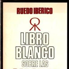 Libros: LIBRO BLANCO SOBRE LAS CÁRCELES FRANQUISTAS 1939-1976 - SUÁREZ, ANGEL / COLECTIVO 36. Lote 136441414