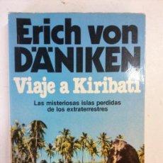 Libros: BJS. VIAJE A KIRIBATI. ERICH VON DANIKEN. EDT. MARTINEZ ROCA. BRUMART TU LIBRERIA. . Lote 136444498