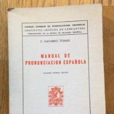 Libros: MANUAL DE PRONUNCIACION ESPAÑOLA, NAVARRO TOMAS. Lote 136452642
