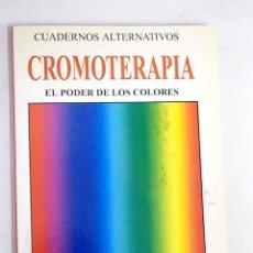 Libros: CROMOTERAPIA: EL PODER MÁGICO DE LOS COLORES. Lote 136530956